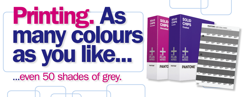 Printing. As many colours as you like, even 50 shades of grey