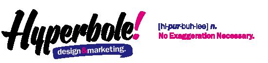 Hyperbole Design & Marketing - no exaggeration necessary
